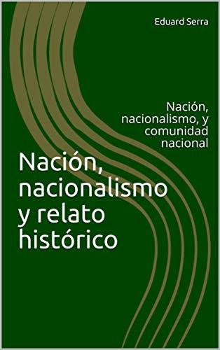 Libros: Nación, nacionalismo y relato histórico